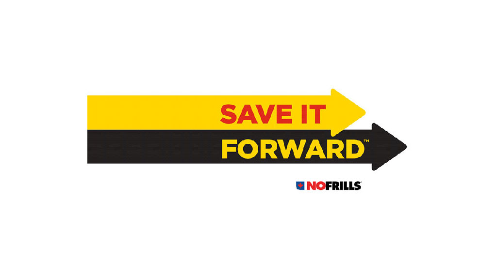 SAVE IT FORWARD at NO FRILLS